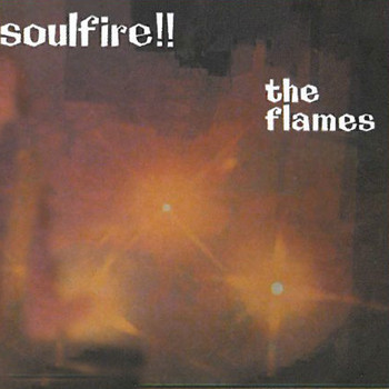 The Flames - Soulfire!!