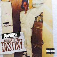 Papoose - You Can't Stop Destiny (Explicit)
