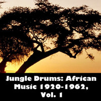 unknown - Jungle Drums: African Music 1920-1962, Vol. 1