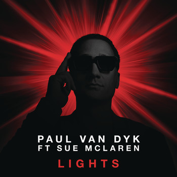 Paul van Dyk feat. Sue McLaren - Lights (Remixes)