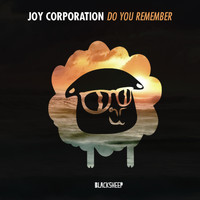 Joy Corporation - Do You Remember