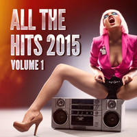 Ultimate Dance Hits - All the Hits 2015, Vol. 1