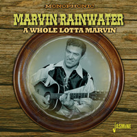 Marvin Rainwater - A Whole Lotta Marvin