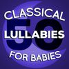 50 Classical Lullabies for Babies by Baby Lullaby|Bedtime Baby|Calming Piano Music