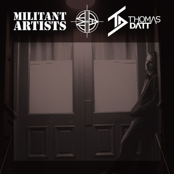 THOMAS DATT - Militant Artists Presents... Thomas Datt