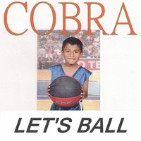 Cobra - Let's Ball