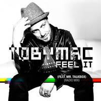 tobyMac - Feel It (Radio Mix)