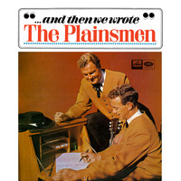 The Plainsmen - … And Then We Wrote
