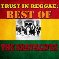The Skatalites - Trust In Reggae: Best Of The Skatalites