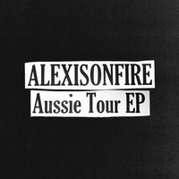 Alexisonfire - Aussie Tour EP
