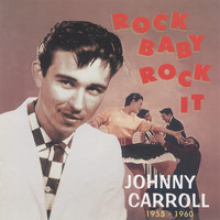Johnny Carroll - Rock Baby Rock It, 1955-1960