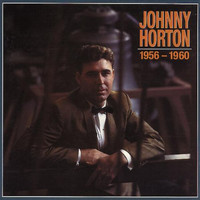Johnny Horton - Johnny Horton 1956-1960