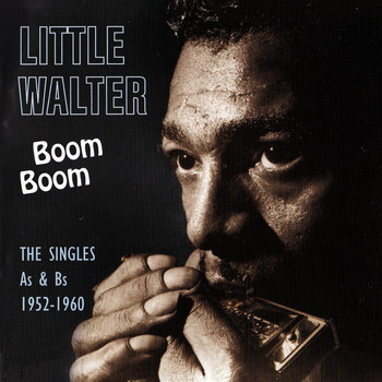 Little Walter - Boom Boom, The Singles As & Bs 1952-1960