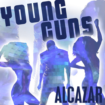 Alcazar - Young Guns (Go For It)