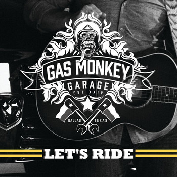Various Artists - Gas Monkey Garage: Let's Ride
