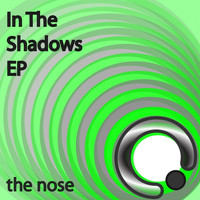 THE NOSE - In The Shadows EP
