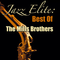 The Mills Brothers - Jazz Elite: Best Of The Mills Brothers