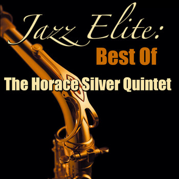 The Horace Silver Quintet - Jazz Elite: Best Of The Horace Silver Quintet