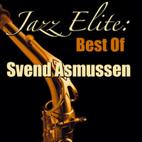 Svend Asmussen - Jazz Elite: Best Of Svend Asmussen