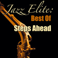 Steps Ahead - Jazz Elite: Best Of Steps Ahead (Live)