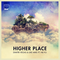 Like Mike / Dimitri Vegas - Higher Place