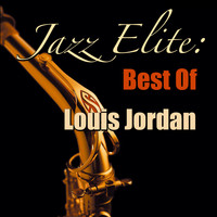 LOUIS JORDAN - Jazz Elite: Best Of Louis Jordan