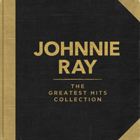 Johnnie Ray - The Greatest Hits Collection