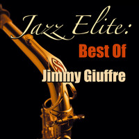 Jimmy Giuffre - Jazz Elite: Best Of Jimmy Giuffre