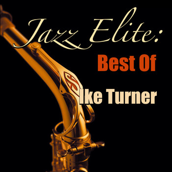 Ike Turner - Jazz Elite: Best Of Ike Turner