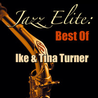 Ike & Tina Turner - Jazz Elite: Best Of Ike & Tina Turner