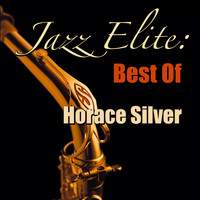 Horace Silver - Jazz Elite: Best Of Horace Silver