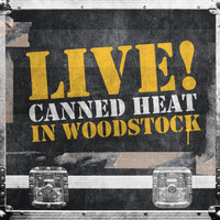 Canned Heat - Live! in Woodstock