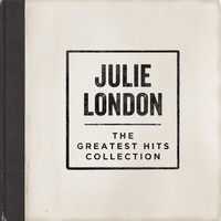 Julie London - The Greatest Hits Collection