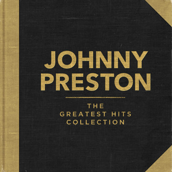 Johnny Preston - The Greatest Hits Collection