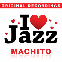 Machito - I Love Jazz
