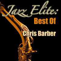 Chris Barber - Jazz Elite: Best Of Chris Barber
