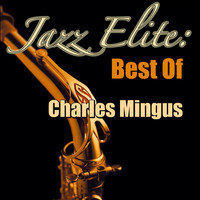 Charles Mingus - Jazz Elite: Best Of Charles Mingus