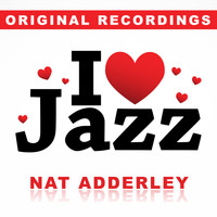 Nat Adderley - I Love Jazz