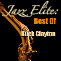 Buck Clayton - Jazz Elite: Best Of Buck Clayton