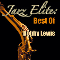 Bobby Lewis - Jazz Elite: Best Of Bobby Lewis