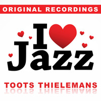 Toots Thielemans - I Love Jazz