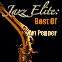 Art Pepper - Jazz Elite: Best Of Art Pepper