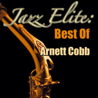 Arnett Cobb - Jazz Elite: Best Of Arnett Cobb