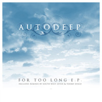 Autodeep - For Too Long EP.