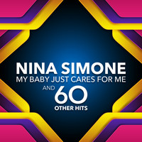 Nina Simone - My Baby Just Cares For Me and 60 other Hits