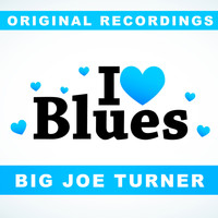 Big Joe Turner - I Love Blues