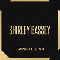 Shirley Bassey - Living Legend