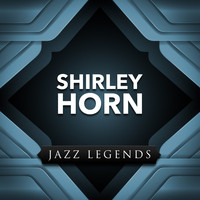Shirley Horn - Jazz Legend