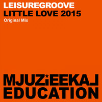 Leisuregroove - Little Love 2015
