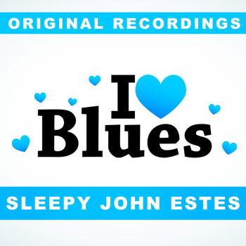 Sleepy John Estes - I Love Blues